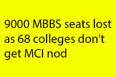 9000 MBBS seats lost as 68 colleges denied permission to establish