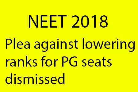 NEET '18: Plea against lowering cut-off in Medical PG courses dismissed