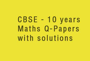 CBSE class 10 maths board exam question papers for last 10 years
