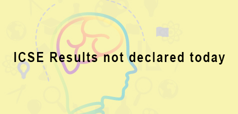 ICSE Results not today