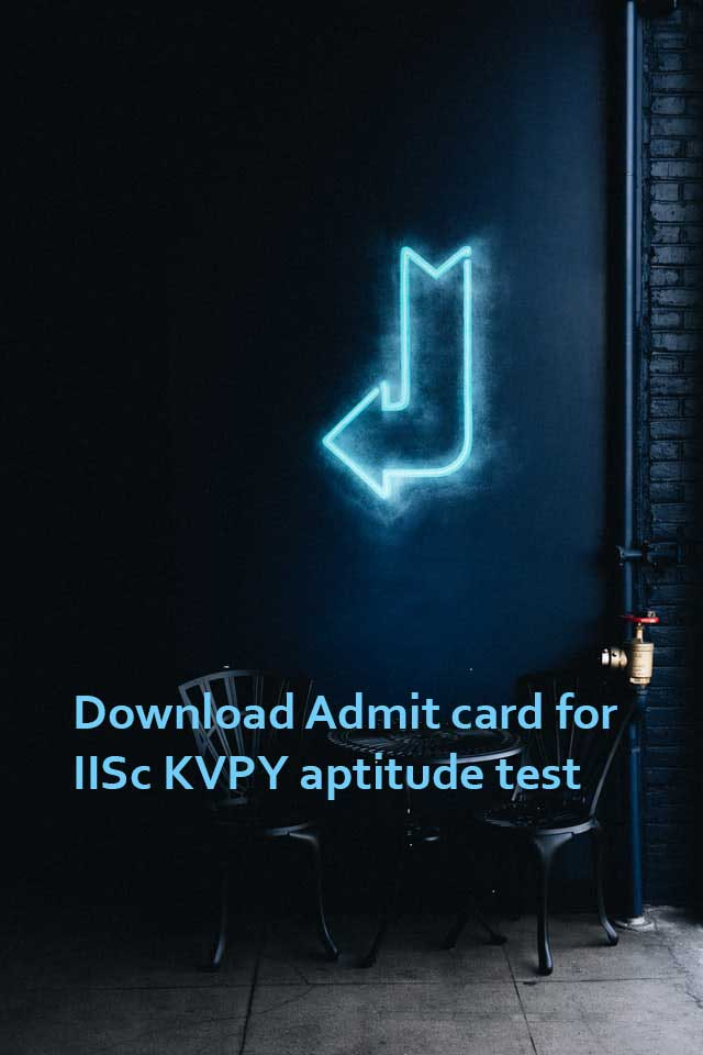 Admit card for IISc KVPY aptitude test available for download