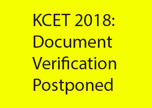 KCET 2018: Document Verification Postponed