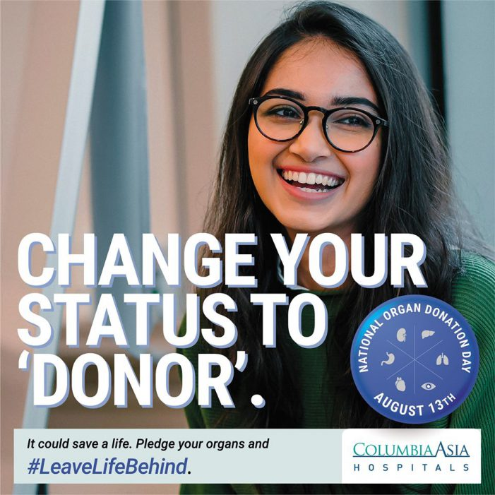 Columbia Asia Hospitals Launches #LeaveLifeBehind initiative to encourage organ donation