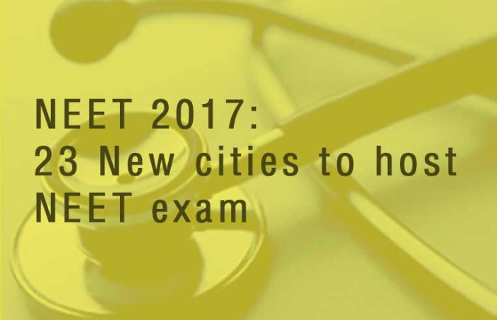 23 New cities to host NEET 2017 tests