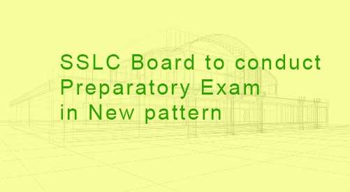 SSLC Board to conduct preparatory Exam in new pattern